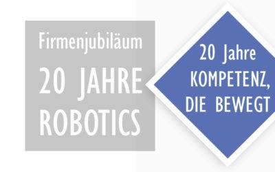 20 Jahre ROBOTICS – 20 Jahre Kompetenz